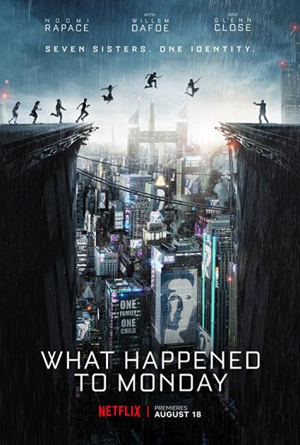 What Happened to Monday (2017)